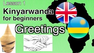 Lesson 1: Greetings || Kinyarwanda for beginners