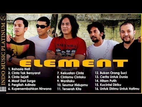 ELEMENT - Seleksi Lagu Terbaik Element Paling Romantis !!!
