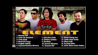 [22.54 MB] ELEMENT - Seleksi Lagu Terbaik Element Paling Romantis !!!