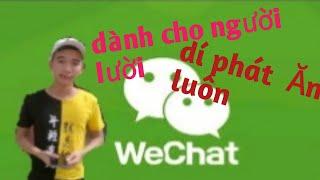 trải nghiệm ứng dụng Wechat công nghệ thanh niên điện tử hàng đầu Trung Quốc