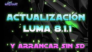 TUTO 3DS: Luma 8 1 1 actualización y Tutorial encender sin SD