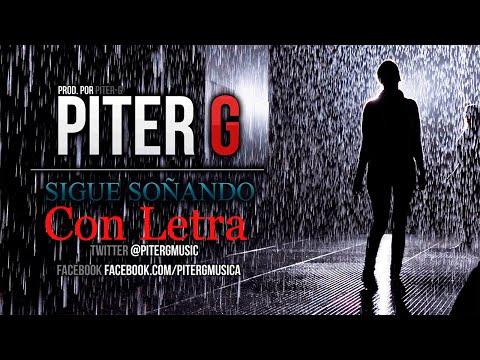 Piter-G - Sigue Soñando (Con Letra y Descarga)