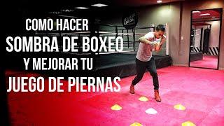 Como hacer Sombra de Boxeo y Mejorar tu Juego de Piernas | 2019