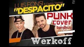 Werkoff - Luis Fonsi - Despacito PUNK cover bandhub