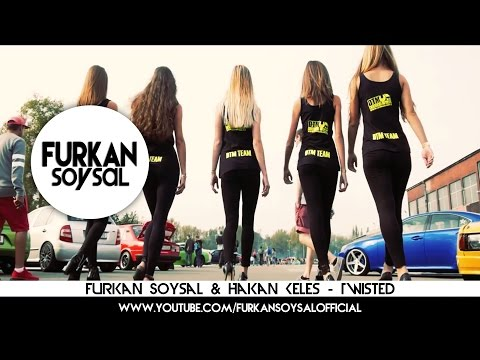 Furkan Soysal & Hakan Keles - Twisted