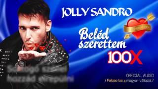 jolly sandro 💘 beléd szerettem 100✖ official audio 2017 felices los 4 magyar verzio