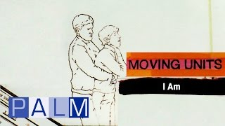 Moving Units - I Am