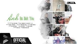 ANH ĐÃ BIẾT YÊU | OFFICIAL MUSIC VIDEO | BILLY NHỰT MINH HKT (Mv 4k)