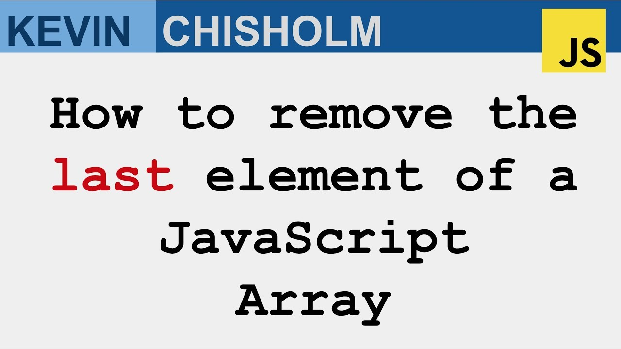 How to remove the last element of a JavaScript Array   Array.prototype.pop
