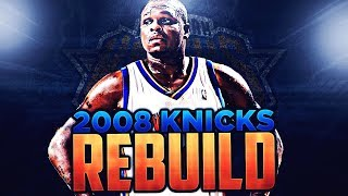 REBUILDING THE 2008 NEW YORK KNICKS ON NBA 2K8