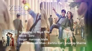 Zero movie full song -Mai ho Gaya fida lyrics