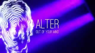 ALTER /// out of your mind /// TIN MAN /// Ste Roberts /// Leeds