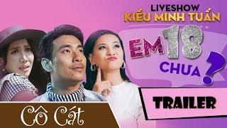 """Trailler Liveshow Kiều Minh Tuấn """"EM 18 CHƯA?"""" - 11/11/2017 - 1 Đêm Duy Nhất Tại Sân Khấu Lan Anh thumbnail"""