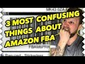 The 3 MOST CONFUSING Things about Amazon FBA Selling!!!!