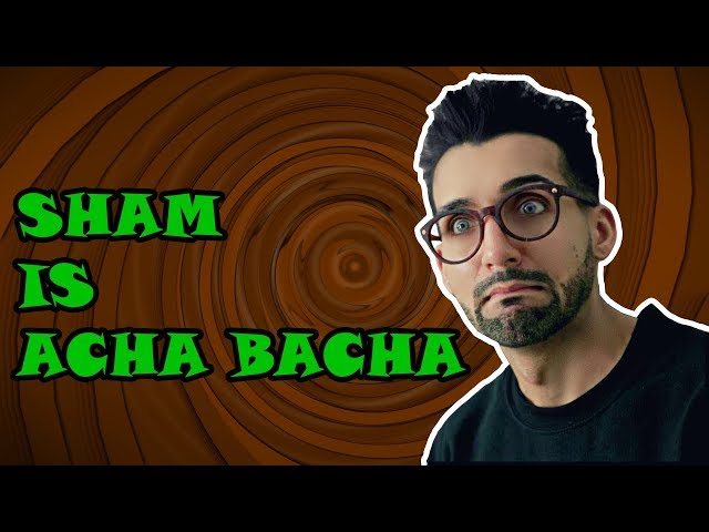 SHAM IDREES IS ACHA BACHA !!