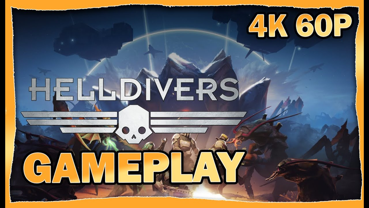 HellDivers Gameplay [4K 60p]