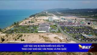 Luật Đặc Khu Bị Hoãn Khiến Nhà Đầu Tư Tháo Chạy Khỏi Bắc Vân Phong Và Phú Quốc