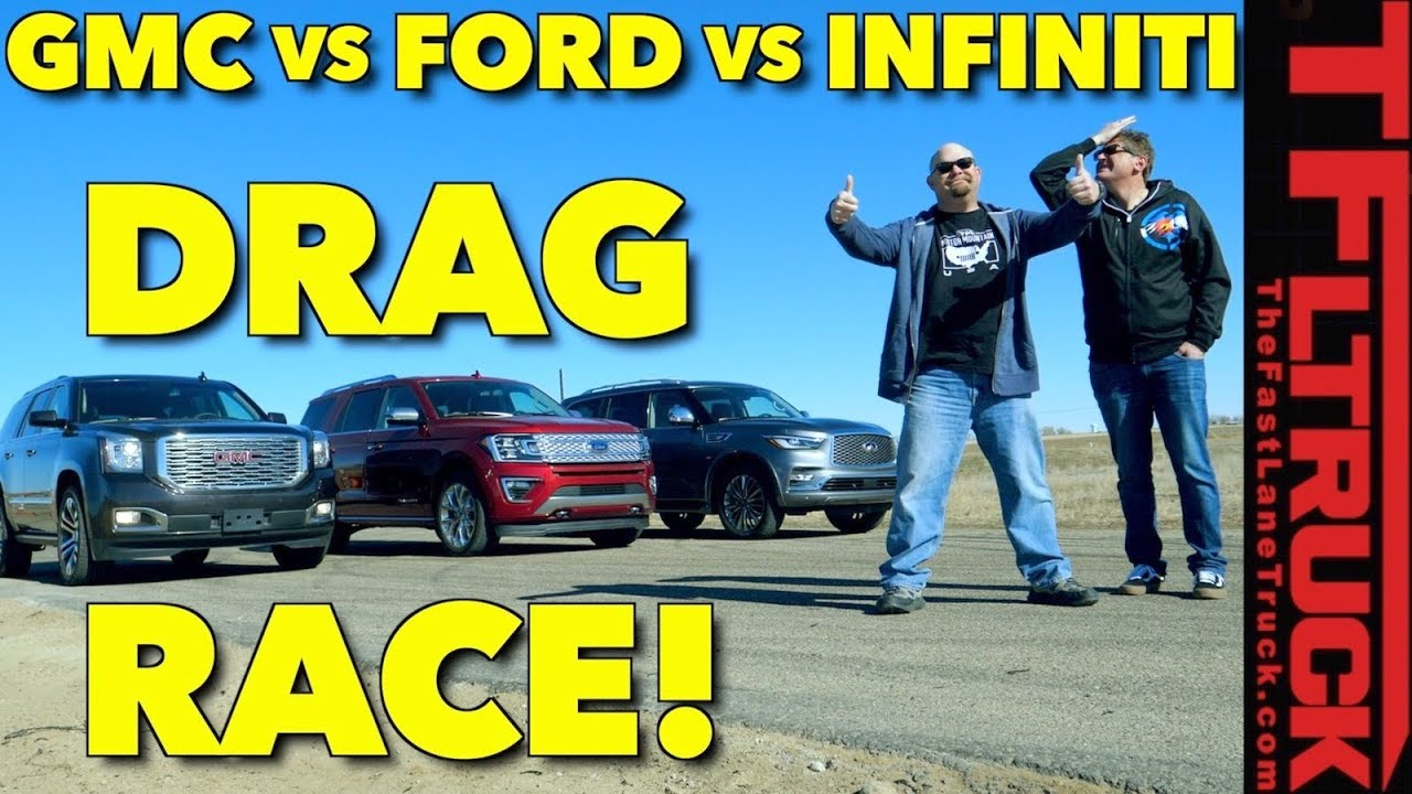 Ford Expedition Vs Gmc Yukon Vs Infiniti Qx Drag Race