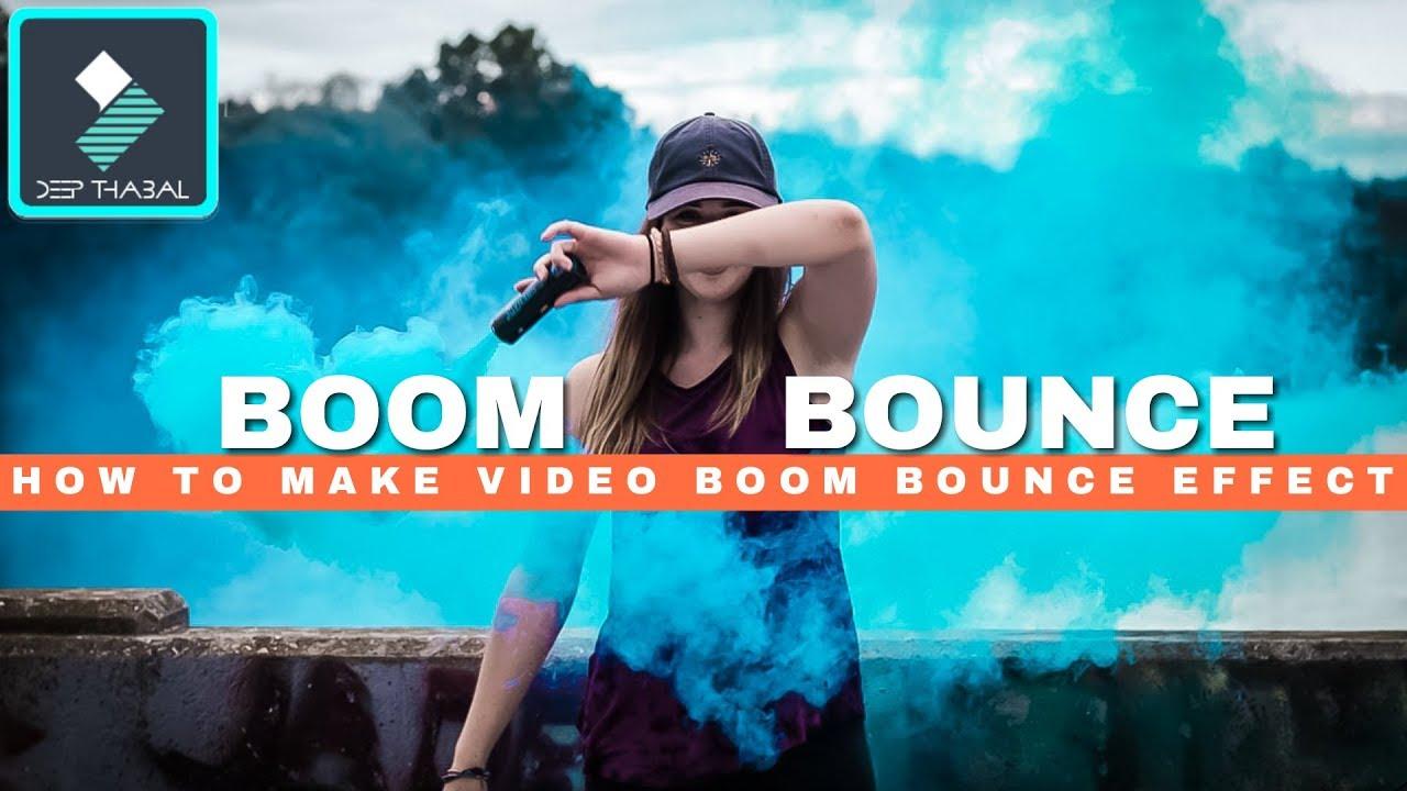 Download WONDERSHARE FILMORA | HOW TO MAKE VIDEO BOOM | VIDEO BOUNCE EFFECT | TUTORIAL [HINDI] DEEP THABAL !