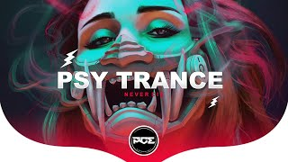 PSY TRANCE ● Never Die (Bl4ck Hole, Hybrid Machines & Red Pulse Remix)