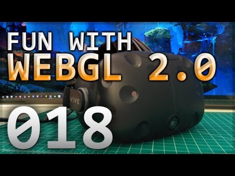 Fun with WebGL 2.0 : 018 : WebVR with HTC Vive