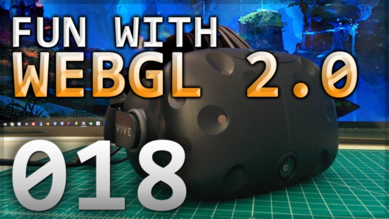 Fun with WebGL 2.0 : 018 : WebVR with HTC Vive by SketchpunkLabs