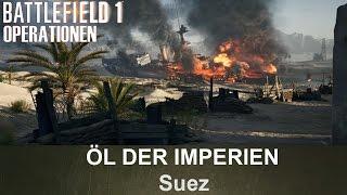 BATTLEFIELD 1 Operationen: Öl der Imperien - Suez - Britisches Empire