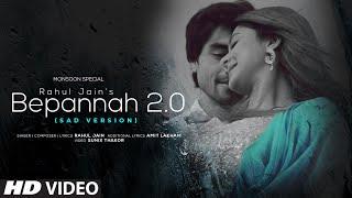 Bepannah 2.0 | Sad Version | Rahul Jain | World Music Day | Monsoon Special | Jennifer W & Harshad C