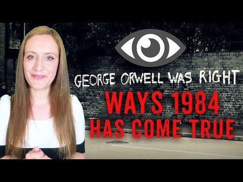7 Ways that George Orwell's 1984 Has Come TRUE Today