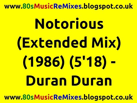 Notorious (Extended Mix) - Duran Duran   80s Club Mixes   80s Club Music   80s Dance Music   80s Pop mp3