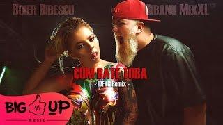 Boier Bibescu feat. Bibanu MixXL - Cum Bate Toba IDFKC Remix