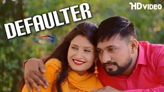 Defaulter log | rikky raaj, shivani raghav, massom sharma, annu kadyan | latest haryanvi songs 2017