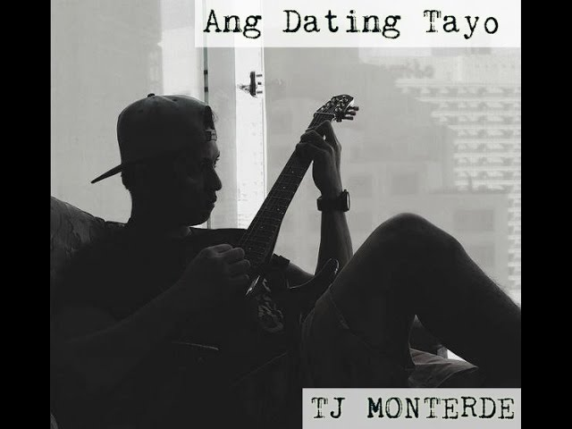 Dating Tayo Lyrics And Chords By Tj Monterde