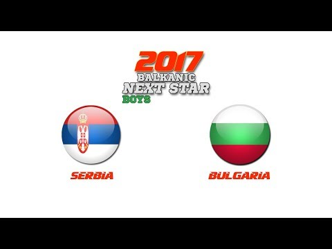 BALKANIC NEXT STAR 2017: Serbia - Bulgaria