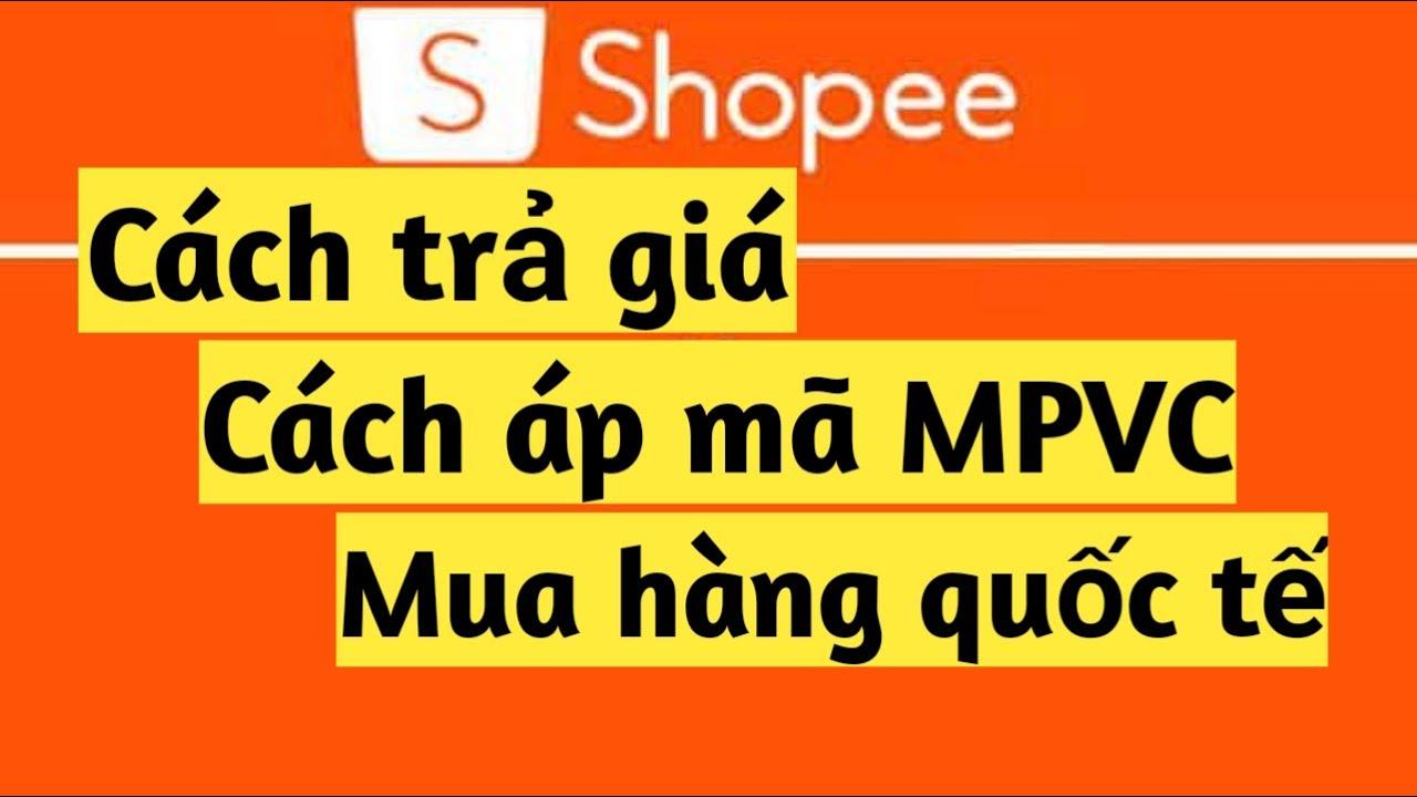Mẹo mua hàng Shopee Cách áp mã miễn phí vận chuyển Cách trả giá Cách mua hàng Quốc tế
