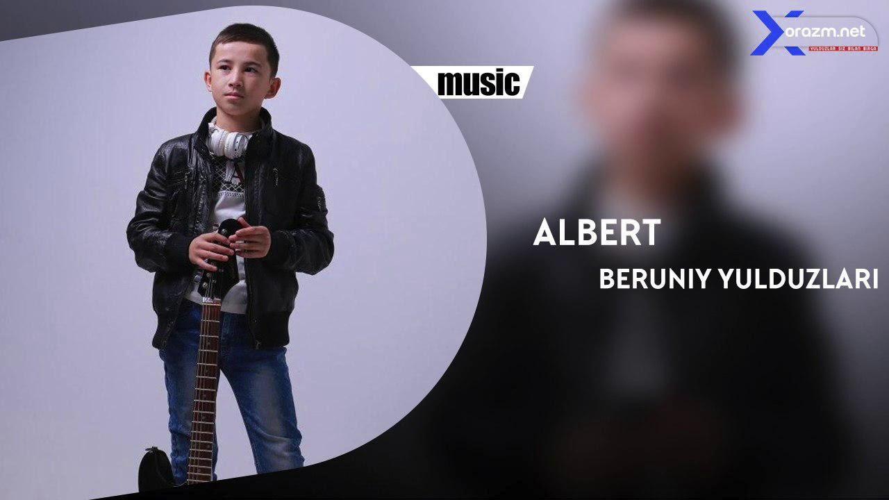 Albert - Beruniy yulduzlari | Алберт - Беруний юлдузлари (music version)