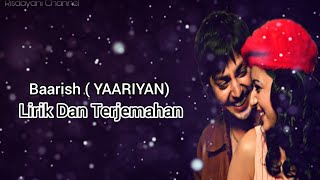 Baarish || Yaariyan Full lyrics and Terjemahan