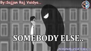 Download Somebody Else |Depresion| |Sajjan Raj Vaidya| |Animated Story| |AMV| |Lyrical| |Sailent Demon|