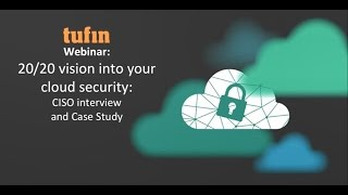 20/20 Vision into Your Cloud Security, Part 1 - CISO Interview