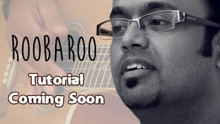 Roobaroo Guitar Lesson Coming Soon - Rang De Basanti