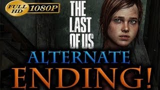 The Last Of Us - Alternate ENDING [1080p HD]