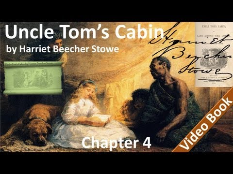 Chapter 04 - Uncle Tom's Cabin by Harriet Beecher Stowe - An Evening In Uncle Tom's Cabin