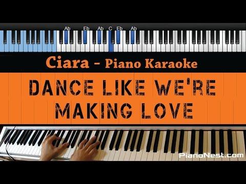 Ciara - Dance Like We're Making Love - LOWER Key (Piano Karaoke / Sing Along)