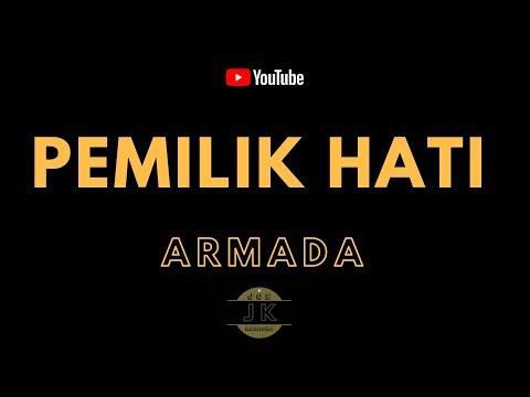 ARMADA BAND - PEMILIK HATI _ KARAOKE POP INDONESIA _ TANPA VOKAL _ LIRIK