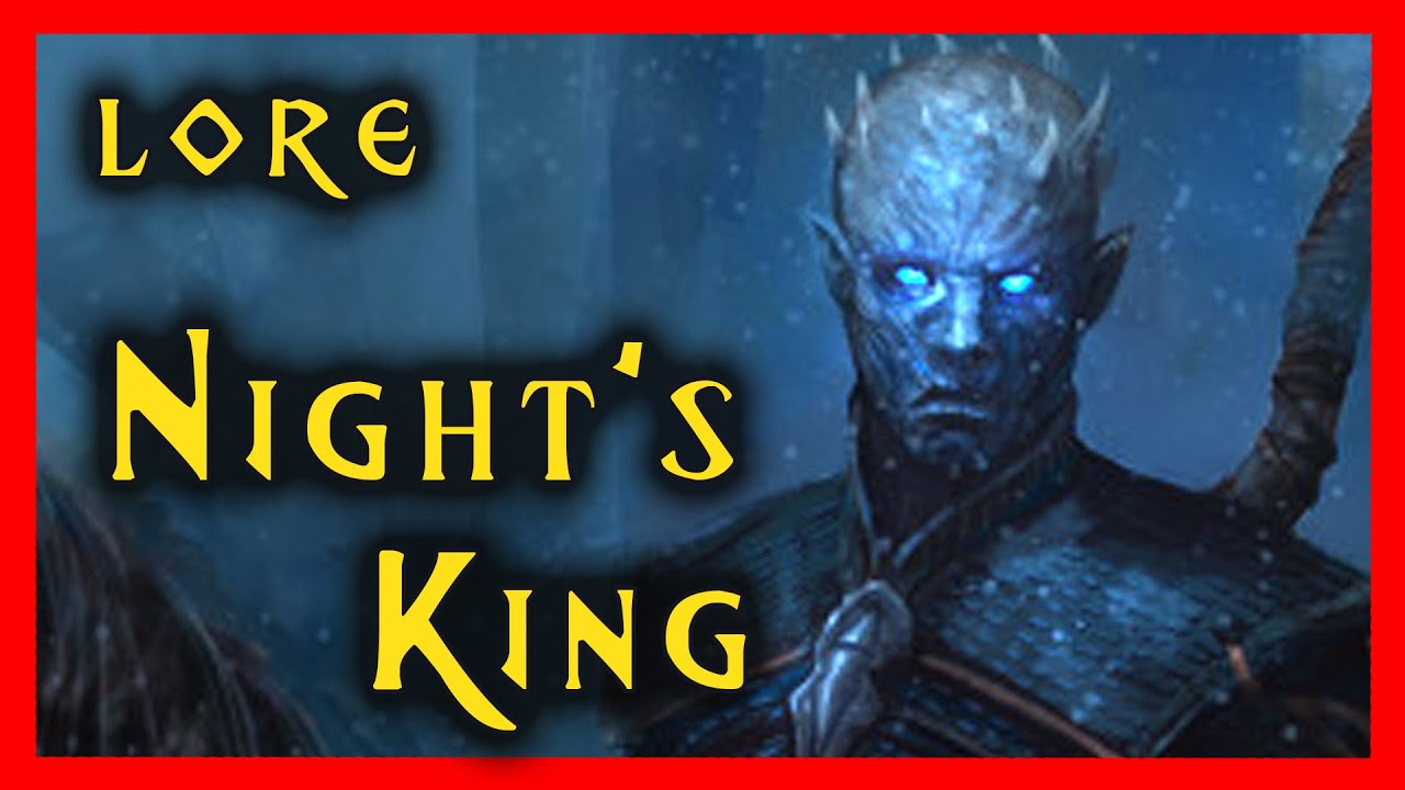 Nights King Game Of Thrones A Song Of Ice And Fire Lore And History