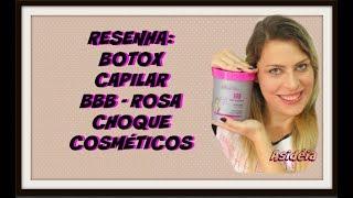 Resenha BBB - Botox Capilar da Rosa Choque Cosméticos
