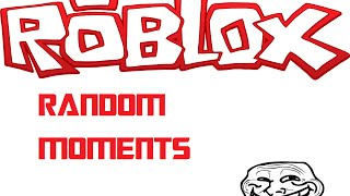 [ROBLOX] Funny Random Moments #1- Chikkin Spam, How to get free robux, EA