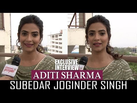Aditi Sharma | Subedar Joginder Singh | Exclusive Interview | Channel Punjabi
