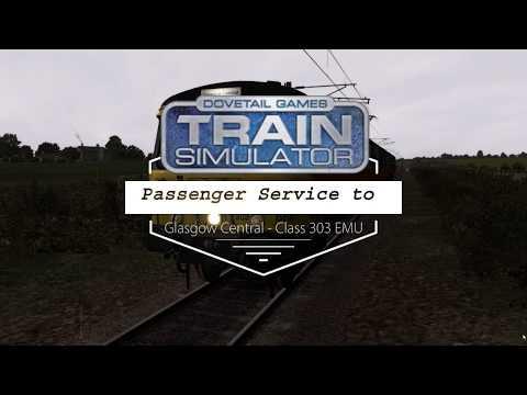Train Simulator 2017   Class 303 EMU   Passenger Service to Glasgow Central