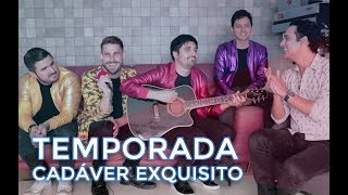 Cadáver Exquisito - Temporada
